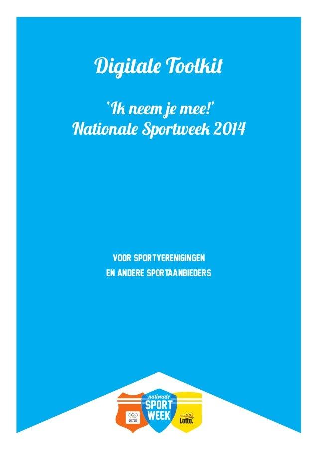 voor sportverenigingen en andere sportaanbieders Digitale Toolkit 'Ik neem je mee!' Nationale Sportweek 2014