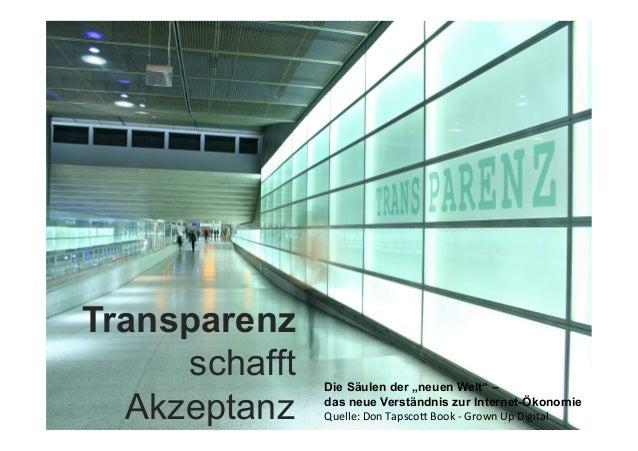 """Transparenz schafft Akzeptanz    Die Säulen der """"neuen Welt"""" – das neue Verständnis zur Internet-Ökonomie Quelle:  Don..."""
