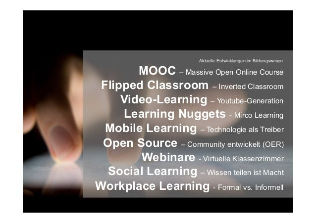 MOOC – Massive Open Online Course Flipped Classroom – Inverted Classroom Video-Learning – Youtube-Generation Learning Nugg...