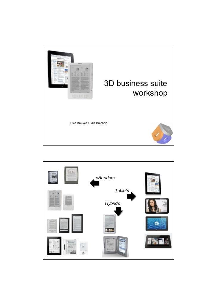 3D business suite                              workshopPiet Bakker / Jan Bierhoff                 eReaders                ...