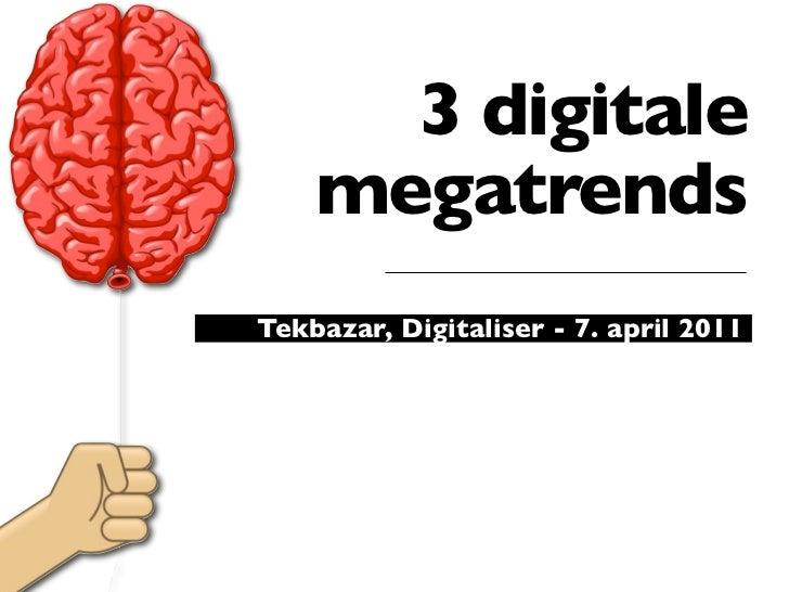 3 digitale    megatrendsTekbazar, Digitaliser - 7. april 2011