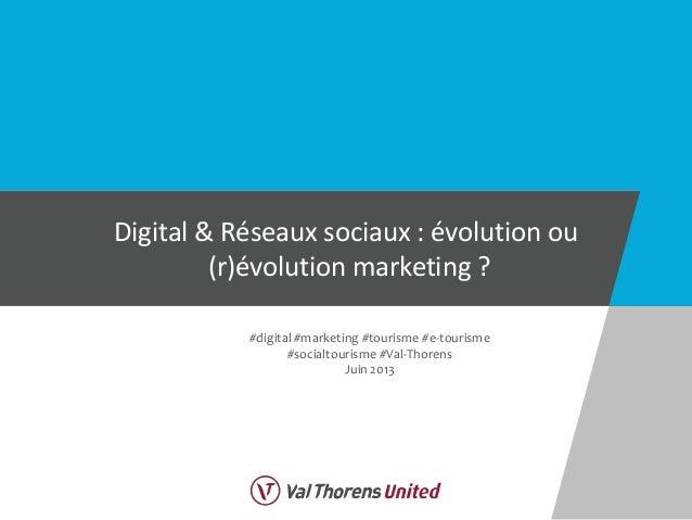 Digital & Réseaux sociaux : évolution ou(r)évolution marketing ?#digital #marketing #tourisme #e-tourisme#socialtourisme #...