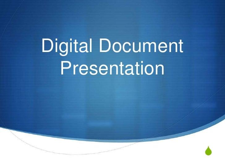 Digital Document  Presentation                   S