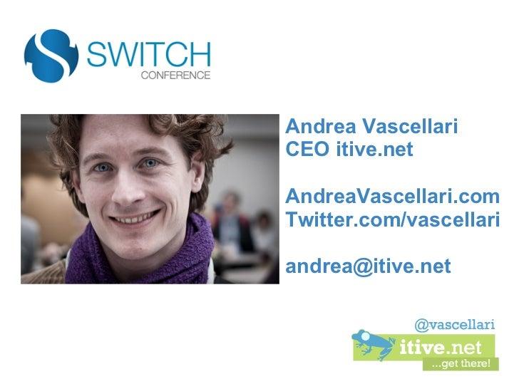Andrea VascellariCEO itive.netAndreaVascellari.comTwitter.com/vascellariandrea@itive.net