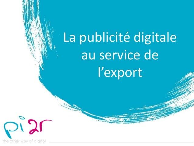 La publicité digitale au service de l'export