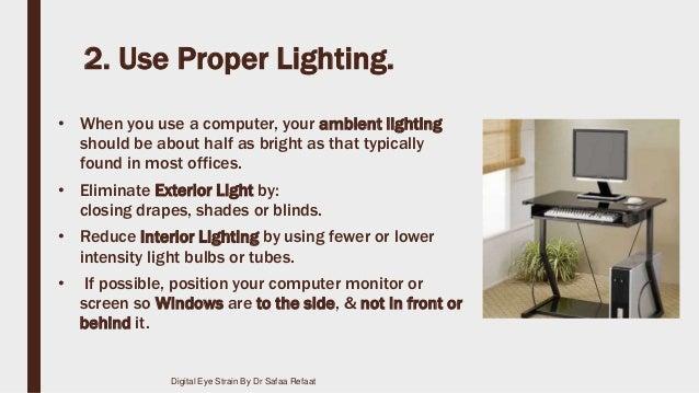 Digital Eye Strain By Dr Safaa Refaat; 16. 2. Use Proper Lighting.  sc 1 st  SlideShare & Digital eye strain azcodes.com