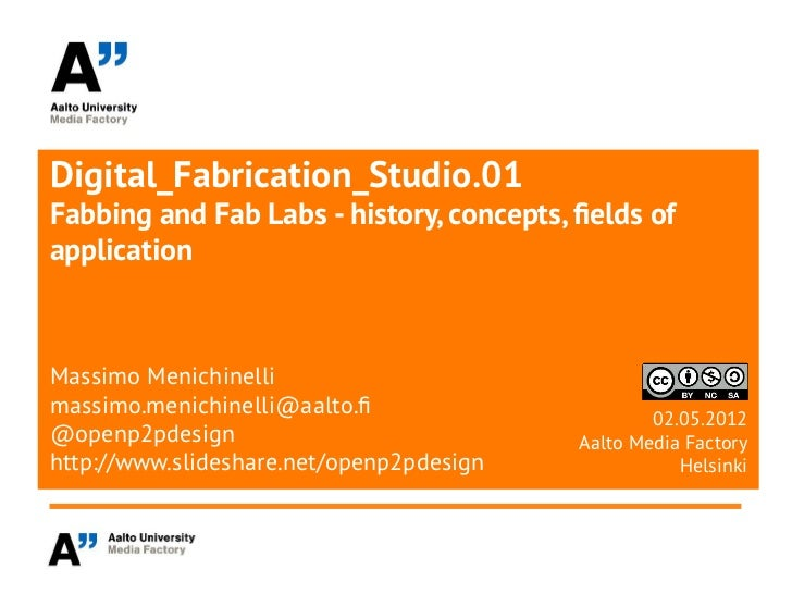 Digital_Fabrication_Studio.01Fabbing and Fab Labs - history, concepts, felds ofapplicationMassimo Menichinellimassimo.meni...