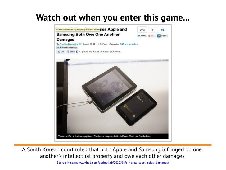 Watch out when you enter this game...A South Korean court ruled that both Apple and Samsung infringed on one       another...