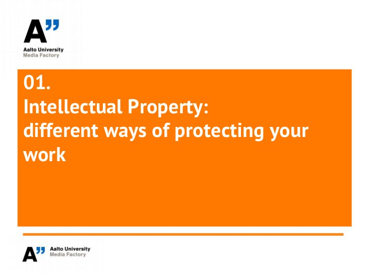 01.Intellectual Property:different ways of protecting yourwork