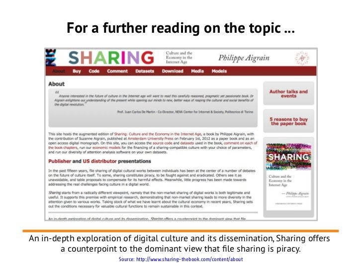 For a further reading on the topic ...An in-depth exploration of digital culture and its dissemination, Sharing offers    ...