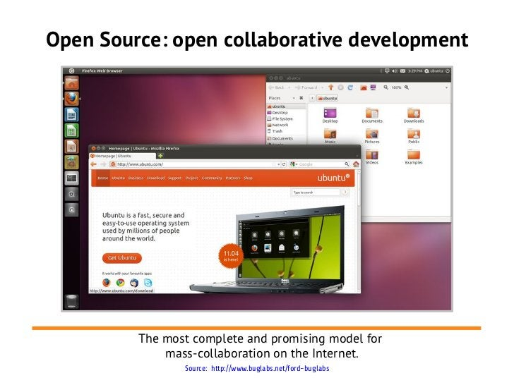 Open Source: open collaborative development         The most complete and promising model for             mass-collaborati...