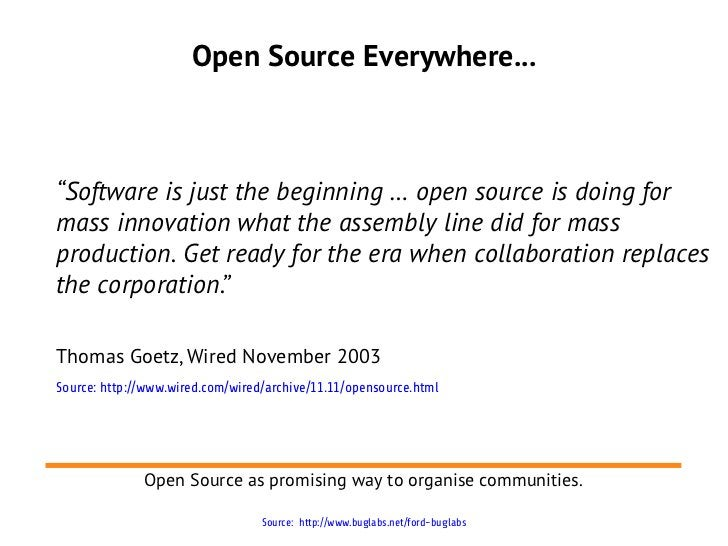 """Open Source Everywhere...""""Software is just the beginning … open source is doing formass innovation what the assembly line ..."""