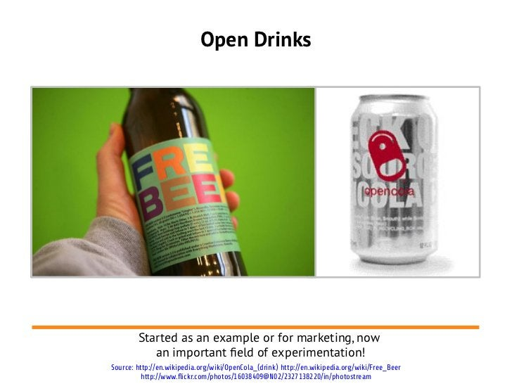 Open Drinks        Started as an example or for marketing, now           an important feld of experimentation!Source: http...