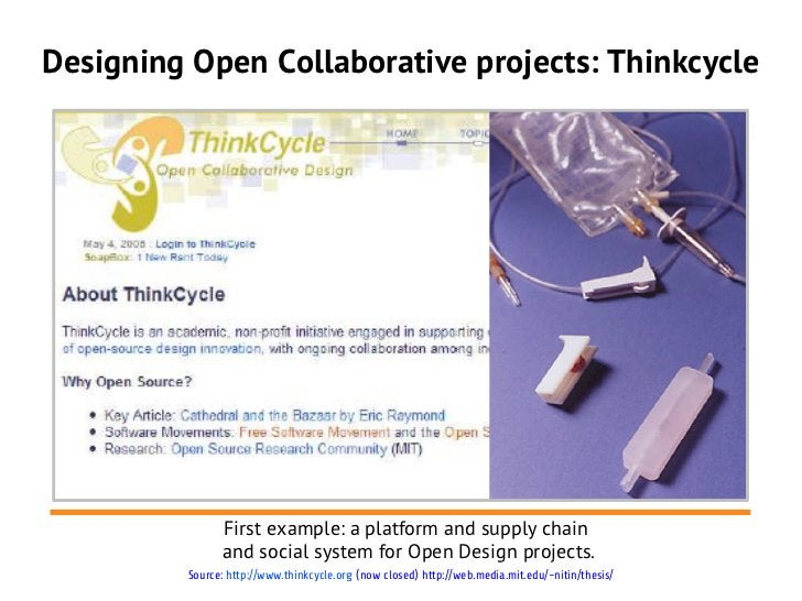 Designing Open Collaborative projects: Thinkcycle               First example: a platform and supply chain               a...