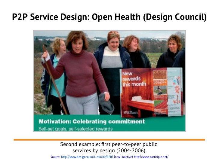 P2P Service Design: Open Health (Design Council)                Second example: frst peer-to-peer public                  ...