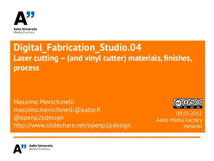Digital_Fabrication_Studio.04Laser cutting – (and vinyl cutter) materials, fnishes,processMassimo Menichinellimassimo.meni...