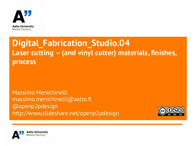 Digital_Fabrication_Studio.04Laser cutting – (and vinyl cutter) materials, fnishes,processMassimo Menichinellimassimo.meni...