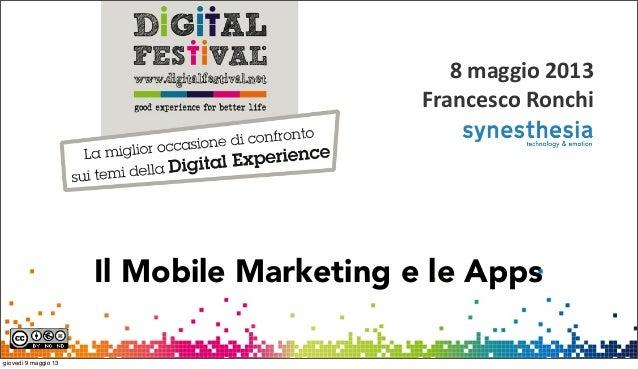 1Il Mobile Marketing e le Apps8 maggio 2013Francesco Ronchigiovedì 9 maggio 13