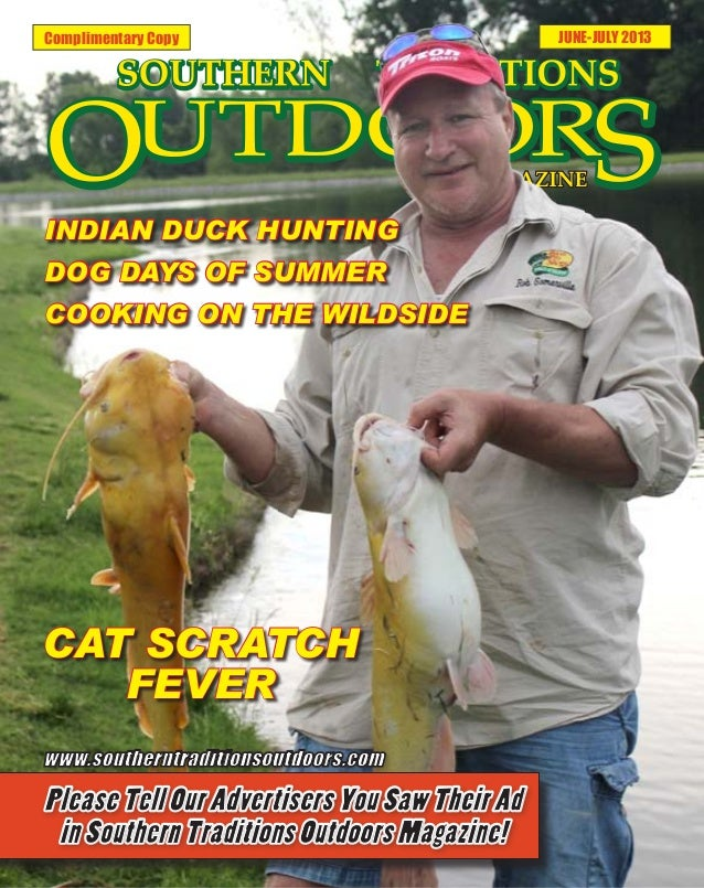 Complimentary Copy JUNE-JULY 2013CAT SCRATCHFEVERINDIAN DUCK HUNTINGDOG DAYS OF SUMMERCOOKING ON THE WILDSIDE
