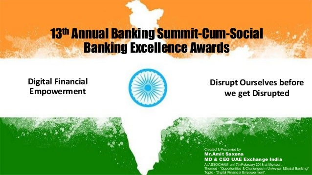 13th Annual Banking Summit-Cum-Social Banking Excellence Awards Disrupt Ourselves before we get Disrupted Digital Financia...