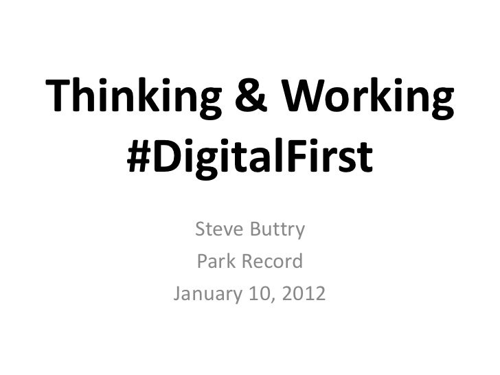 Thinking & Working    #DigitalFirst       Steve Buttry       Park Record     January 10, 2012