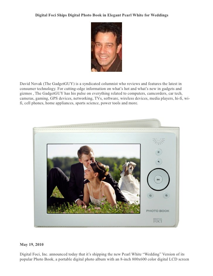 Digital Foci Ships Digital Photo Book in Elegant Pearl White for Weddings �     David Novak (The GadgetGUY) is a syndicate...