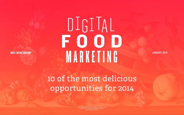 JANUARY 2014  10 of the most delicious opportunities for 2014 All concepts, information and designs contained in this pres...