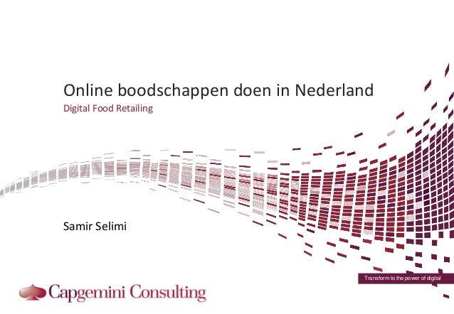Transform to the power of digital Online boodschappen doen in Nederland Digital Food Retailing Samir Selimi