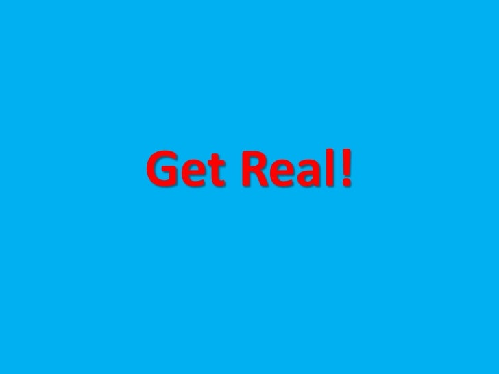 Get Real!<br />