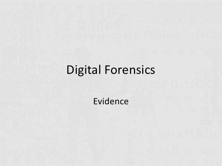 Digital Forensics <br />Evidence <br />