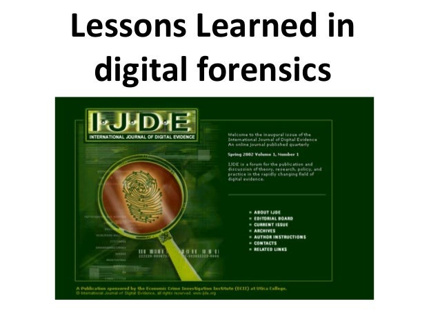 Lessons Learned in digital forensics