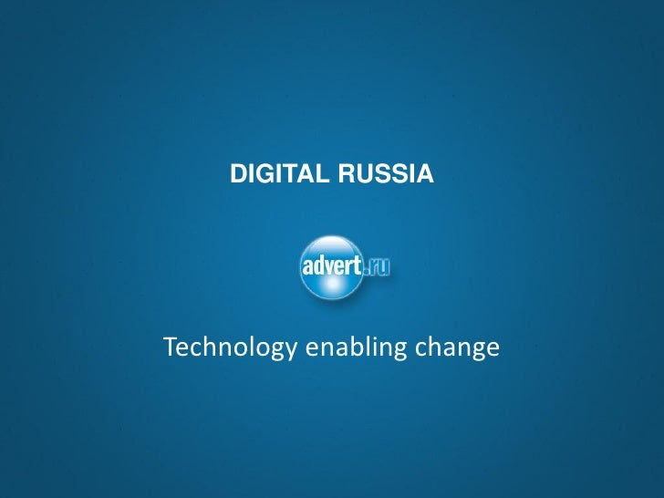 DIGITAL RUSSIA     Technology enabling change