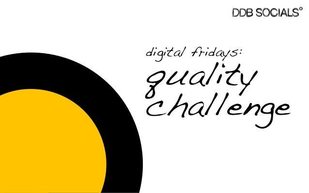 digital fridays:  quality challenge