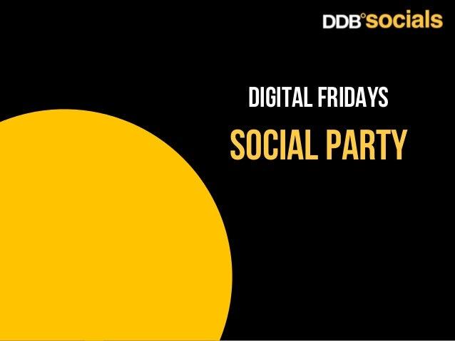DIGITAL FRIDAYS  social party