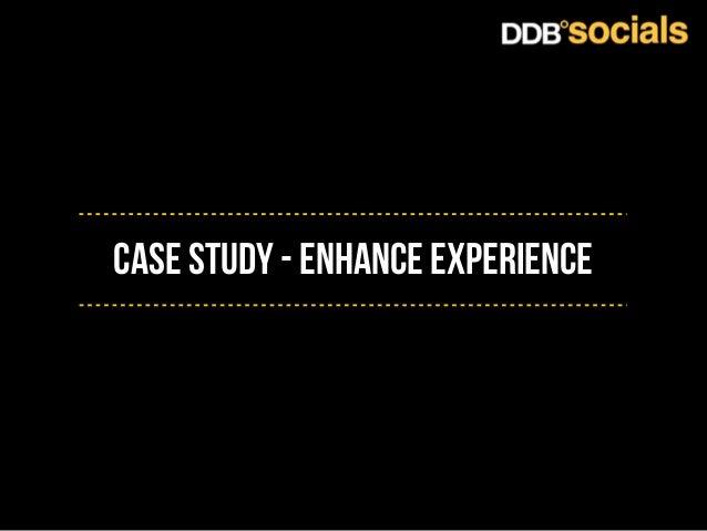Case Study - enhance experience