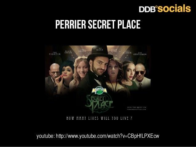 perrier secret place  youtube: http://www.youtube.com/watch?v=CBpHfLPXEcw