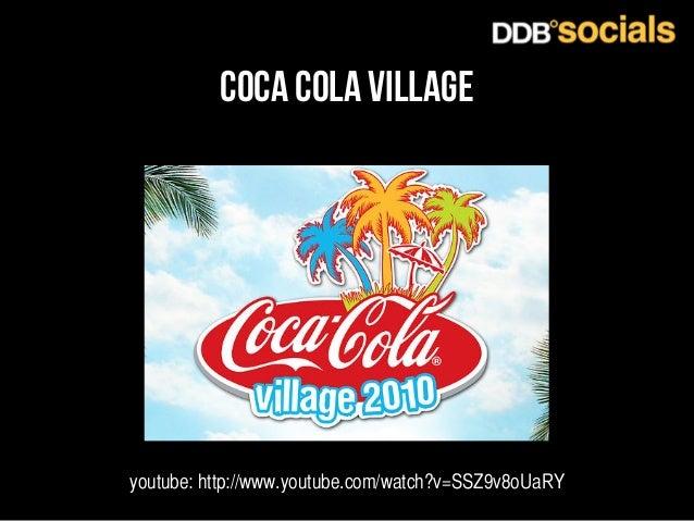 coca cola village  youtube: http://www.youtube.com/watch?v=SSZ9v8oUaRY