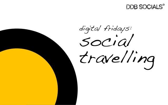 digital fridays:  social travelling