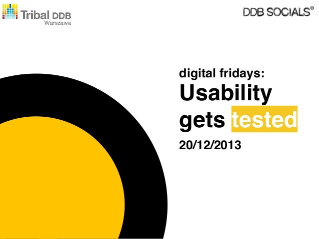 digital fridays:  Usability gets tested 20/12/2013