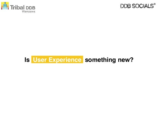Is User Experience something new?