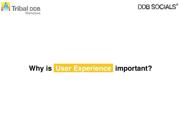 Why is User Experience important?