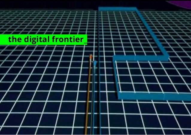 the digital frontier_