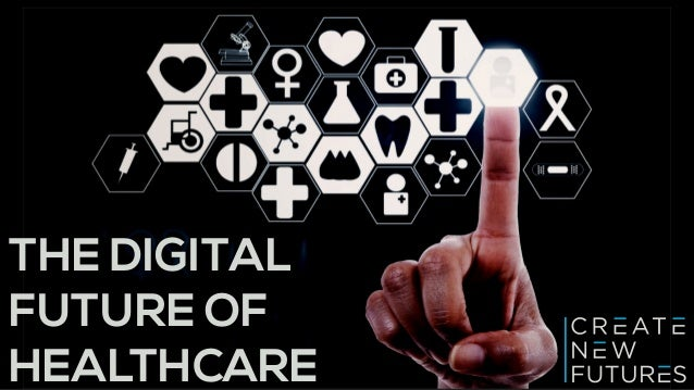 THE DIGITAL FUTURE OF HEALTHCARE