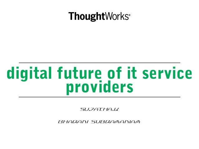 digital future of it service providers Sujatha.K Bharani Subramaniam