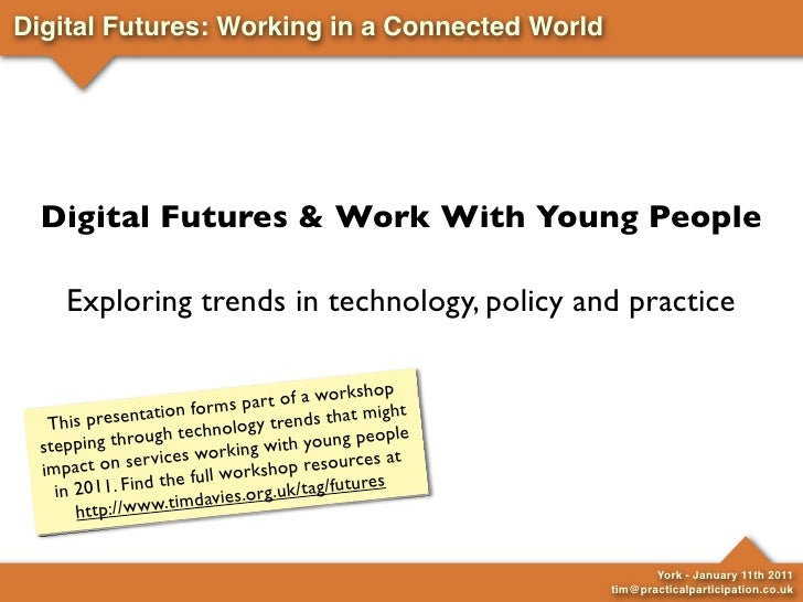 Digital Futures: Working in a Connected World       Digital Futures & Work With Young People       Exploring trends in tec...