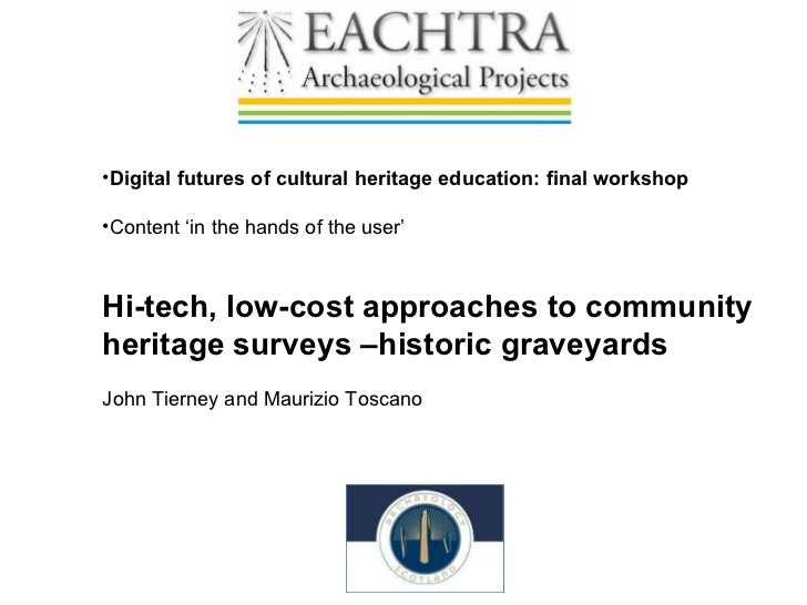 <ul><li>Digital futures of cultural heritage education: final workshop </li></ul><ul><li>Content 'in the hands of the user...