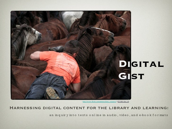 Di gital  Gi st <ul><li>Harnessing digital content for the library and learning: </li></ul><ul><ul><ul><ul><li>an inquiry ...