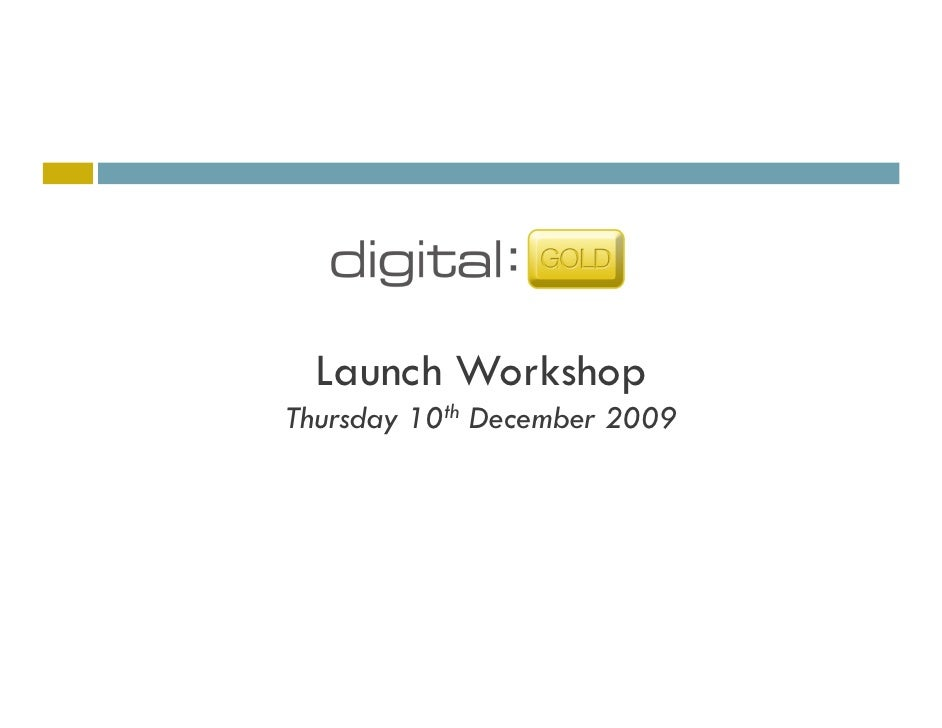 Launch Workshop Thursday 10th December 2009