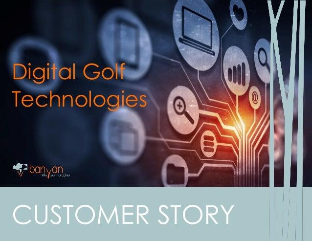 CUSTOMER STORY Digital Golf Technologies