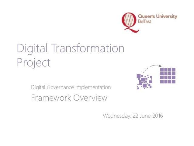 Digital Governance Implementation Framework Overview Wednesday, 22 June 2016